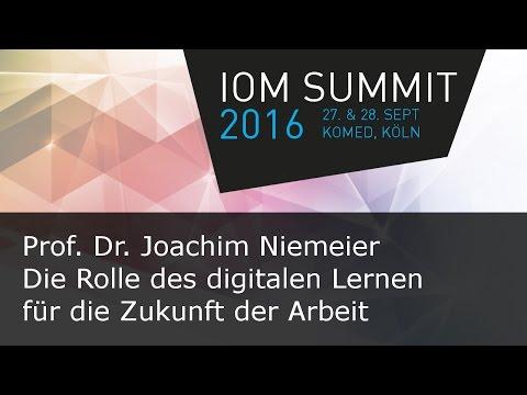 #ioms16 Joachim Niemeier - Die Rolle des digitalen Lernen für die Zukunft der Arbeit