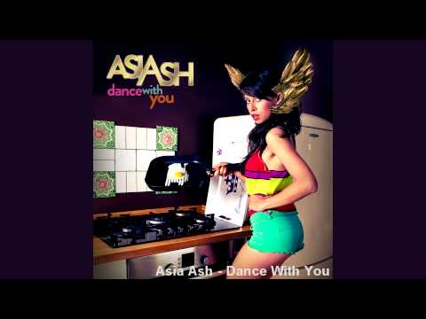 Asia Ash - Dance With You