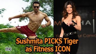 Sushmita Sen PICKS Tiger Shroff as Fitness ICON - IANSINDIA