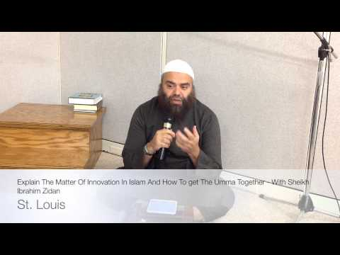 Innovation in Islam And How To Get The Muslim Nation Together - Ibrahim Zidan (Almanara)