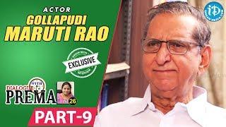 Gollapudi Maruti Rao Exclusive Interview Part #9 || Dialogue With Prema || Celebration Of Life - IDREAMMOVIES