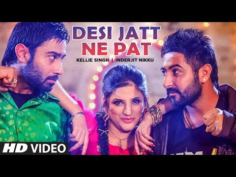 """Desi Jatt  Kellie, Inderjit Nikku"" (Full Song) 