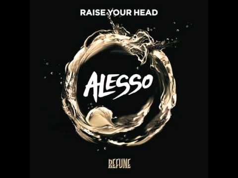 Alesso - Raise Your Head (Extended Mix)