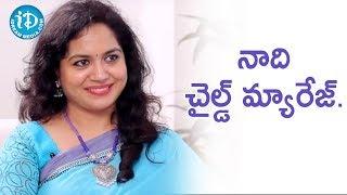 నాది చైల్డ్ మ్యారేజ్ - Singer Sunitha  || Heart To Heart With Swapna - IDREAMMOVIES