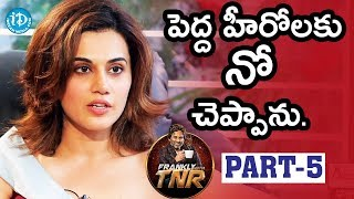 Actress Taapsee Pannu Exclusive Interview Part #5 || Frankly With TNR |Talking Movies With iDream - IDREAMMOVIES
