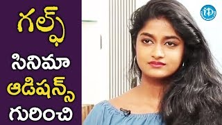 Dimple About Her Auditions For Gulf Movie || Talking Movies With iDream || #Gulf - IDREAMMOVIES