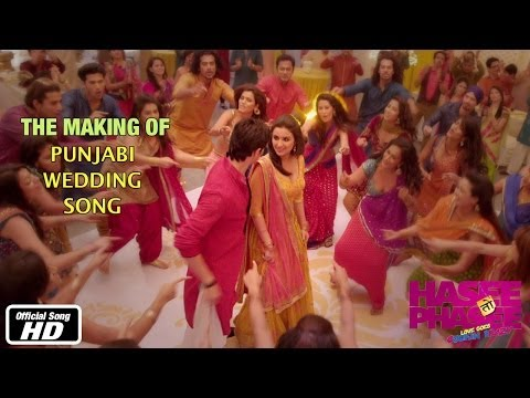 Hasee Toh Phasee- Punjabi Wedding Song - Making of Song