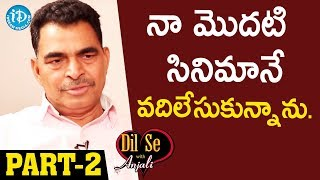 Actor Sayaji Shinde Exclusive Interview - Part #2 || Dil Se With Anjali - IDREAMMOVIES