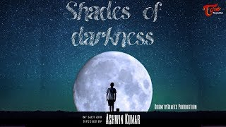 Shades Of Darkness | Telugu Short Film 2018 | By Ashwin Kumar | TeluguOne - TELUGUONE