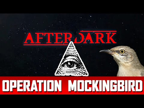 After Dark: OPERATION MOCKINGBIRD CONSPIRACY