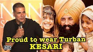 """Proud to wear Turban in """"Kesari"""" - Akshay Kumar - IANSINDIA"""
