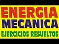 ENERGIA MECANICA EJERCICIOS Y PROBLEMAS RESUELTOS DE PREPARATORIA PREUNIVERSITARIA