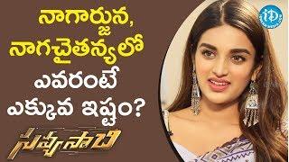 నాగార్జున..నాగచైతన్య లో ఎవరంటే ఎక్కువ ఇష్టం? || Actress Nidhhi Agerwal || Talking Movies With iDream - IDREAMMOVIES