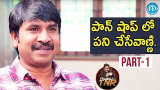 Actor Srinivas Reddy Exclusive Interview - Part #1 | Frankly With TNR | Talking Movies With iDream - IDREAMMOVIES