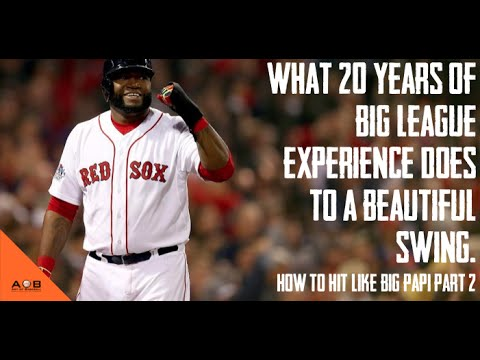 What 20 Yrs of MLB Experience Does To a Beautiful Swing: How To Hit a Like Big Papi