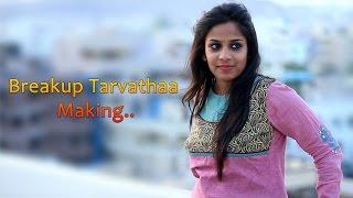 Breakup tarvathaa Making..Telugu Short Film 2014 - An abhiram pilla Film - YOUTUBE