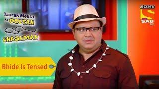 Your Favorite Character | Bhide Is Tensed | Taarak Mehta Ka Ooltah Chashmah - SABTV