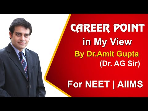 Career Point in my View by Dr. Amit Gupta [Sr Biology Faculty] Dr. AG Sir