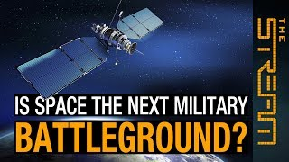 Is space the next military battleground?  | The Stream - ALJAZEERAENGLISH