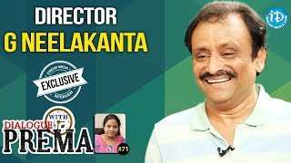 Director G Neelakanta Exclusive Interview || Dialogue With Prema #71 || Celebration Of Life - IDREAMMOVIES