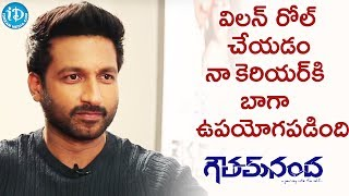Playing A villain Role Is A Plus Point For My Career - Gopichand    #GouthamNanda    Talking Movies - IDREAMMOVIES