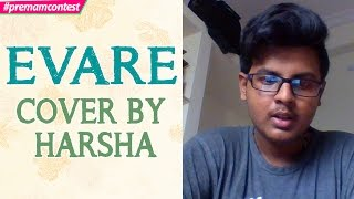 Evare - Cover By Harsha ♪♪ #premamcontest - ADITYAMUSIC