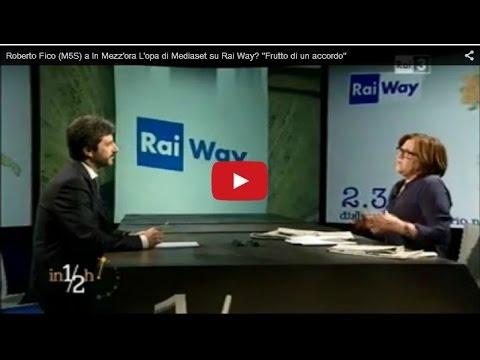 Roberto Fico (M5S) a In 1/2 ora: L'opa di Mediaset su Rai Way?