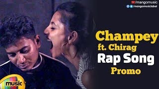 Champey Telugu Rap Song Promo | Ft. Chirag | Latest Telugu Private Songs 2019 | Mango Music - MANGOMUSIC