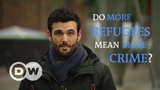 Do more refugees mean more crime?   DW English - DEUTSCHEWELLEENGLISH