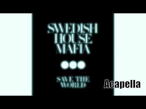 Swedish House Mafia - Save the World (Acapella) -RNulRxsAfX0