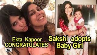 Ekta CONGRATULATES Sakshi Tanwar, for adopting a Baby Girl - IANSLIVE