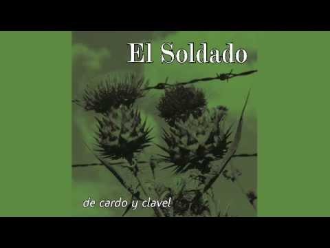 El Soldado - De Cardo y Clavel - Album Completo