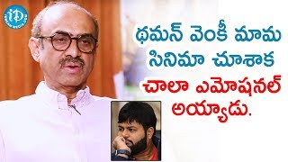 Thaman Got Very Emotional After Watching Venky Mama - Producer Suresh Babu | Exclusive Interview - IDREAMMOVIES