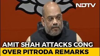 Rahul Gandhi Should Clear Stand On Sam Pitroda's Remarks: Amit Shah - NDTV