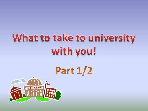 What to take to University with you! [Part 1/2]