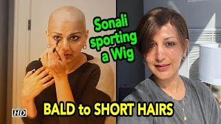 Sonali Bendre sporting a Wig | BALD to SHORT HAIRS - BOLLYWOODCOUNTRY
