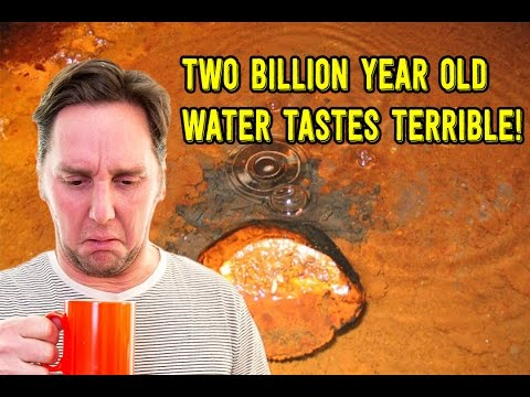 Scientists Discover TWO BILLION Year Old Water & It Tastes TERRIBLE!