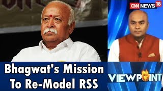 Bhagwat's Mission To Re-Model RSS | Viewpoint | CNN News18 - IBNLIVE