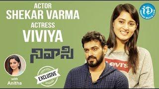 Actor Shekar Varma & Actress Viviya Exclusive Interview    Talking Movies With iDream - IDREAMMOVIES