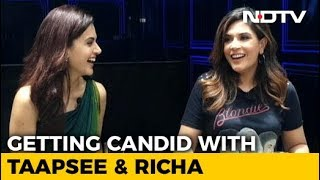 Richa Chadha & Taapsee Pannu: Fearless And Uncensored (Full Interview) - NDTV