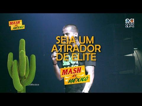 Pr. Lipão - Seja Um Atirador de Elite #MashEnMexico