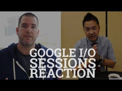 Google I/O Sessions Reaction