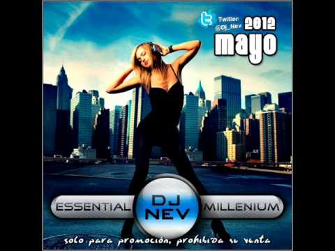 01.Dj Nev Presents The Essential Millenium Mayo 2012