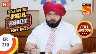 Sajan Re Phir Jhoot Mat Bolo - Ep 210 - Full Episode - 15th March, 2018 - SABTV