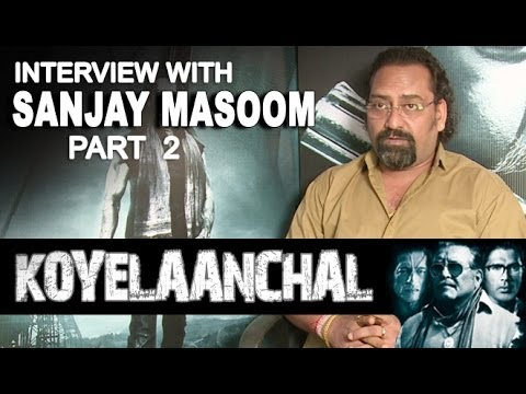 From The Writer's Pen - Interview With Sanjay Masoom - Part 2 | Koyelaanchal