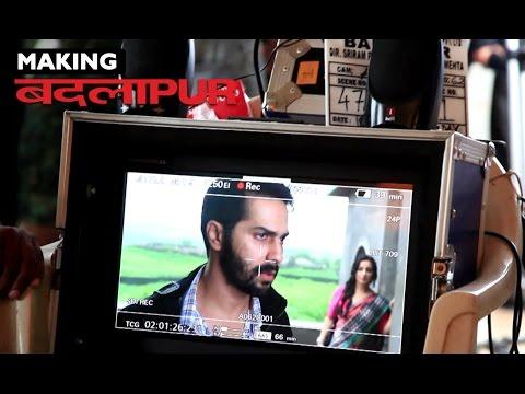 Badlapur - Making Of Film