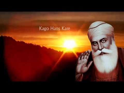 Gurbani Shabad Kirtan - Kago Hans Kare - Dhan Guru Nanak Dev Ji
