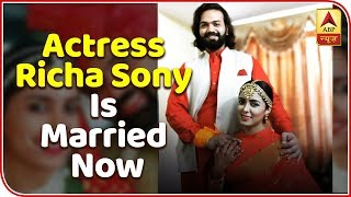 WOW! Actress Richa Sony is married now! - ABPNEWSTV