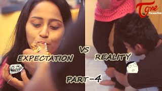 Expectation Vs Reality || Episode 4 || Telugu Comedy Web Series || Ravi Ganjam || #TeluguWebSeries - TELUGUONE