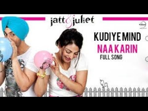 Kudiye Mind Na Kari   Jatt & Juliet   Diljit Dosanjh and Neeru Bajwa   Full HD